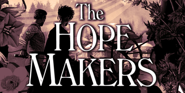 The Hope Makers - Fantasy Epic coming soon!